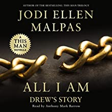 All I Am: Drew's Story Audiobook by Jodi Ellen Malpas Narrated by Anthony Mark Barrow