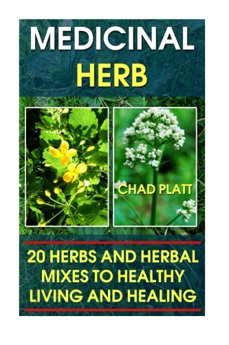 Medicinal Herbs: 20 Herbs and Herbal Mixes to To Healthy Living And Healing: (Alternative Medicine, Natural Healing, Medicinal Herbs) (Living Alternative compare prices)