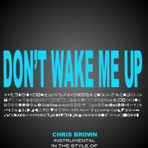 Chris Brown Dont Wake Me Up
