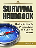 Survival Handbook: Basics for Family Preparedness in a Case of Disaster (Survival, Survival handbook, Survivalist)