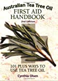 img - for Australian Tea Tree Oil First Aid Handbook: 101 Plus Ways to Use Tea Tree Oil book / textbook / text book