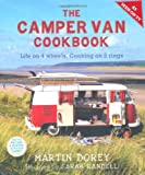 Martin Dorey Copywriter The Camper Van Cookbook: Life on 4 Wheels, Cooking on 2 Rings