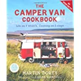 The Camper Van Cookbook: Life on 4 Wheels, Cooking on 2 Ringsby Martin Dorey Copywriter