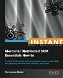 Instant Mercurial Distributed SCM Essentials How-to