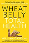 Wheat Belly Total Health: The Next-Le...
