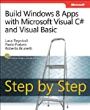 Luca Regnicoli Build Windows 8 Apps with Microsoft Visual C# and Visual Basic Step by Step