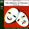 The History of Theatre (       UNABRIDGED) by David Timson Narrated by Derek Jacobi, cast