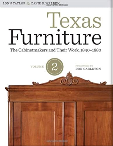 Texas Furniture Volume Two The Cabinetmakers And Their Work
