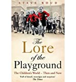 img - for [ THE LORE OF THE PLAYGROUND: THE CHILDREN'S WORLD - THEN AND NOW - GREENLIGHT ] By Roud, Steve ( Author) 2011 [ Paperback ] book / textbook / text book