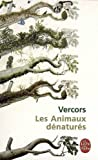 Les Animaux Denatures (Ldp Litterature) (French Edition) (2253010235) by Vercors