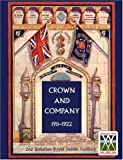 img - for Crown and Company 1911-1922. 2nd Battalion Royal Dublin Fusiliers book / textbook / text book