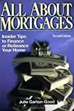 All About Mortgages: Insider Tips for Financing and Refinancing Your Home