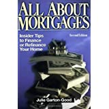All About Mortgages: Insider Tips for Financing and Refinancing Your Home ~ Julie Garton-Good