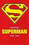 echange, troc Siegel+Shuster - Superman Archives 1939-1940