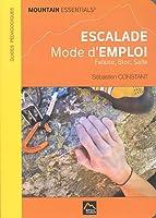 Escalade mode d'emploi : Falaise, bloc, salle