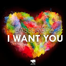 Bassdropz-I Want You