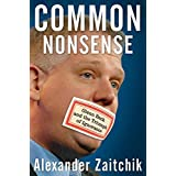 Common Nonsense: Glenn Beck and the Triumph of Ignoranceby Alexander Zaitchik