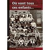 O� Vont Tous Ces Enfants...Le travail des enfants au XIXe si�cle en Seine-Inf�rieurepar Myl�ne Dor�