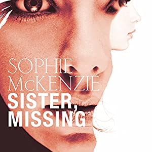 Sister, Missing | [Sophie McKenzie]