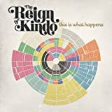 The Reign Of Kindo - This Is What Happens