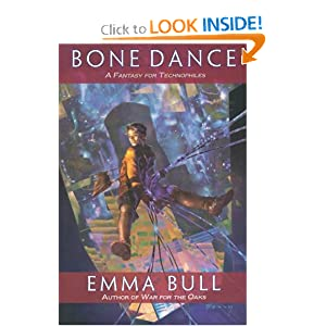 Bone Dance: A Fantasy for Technophiles by Emma Bull