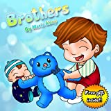 Childrens Books: Brothers- Free coloring book inside! (childrens picture bedtime story books for ages 2 4 about sibling rivalry resolution) (Beginner readers childrens books collectionf for kids)