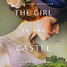The Girl in the Castle: A Novel Audiobook by Santa Montefiore Narrated by Genevieve Swallow