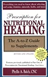 Prescription for Nutritional Healing: The A-to-Z Guide to Supplements (Prescription for Nutritional Healing: A-To-Z Guide to Supplements) (1583331433) by Balch CNC, Phyllis A.