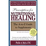 Prescription for Nutritional Healing: The A-Z of Supplements (Prescription for Nutritional Healing: A-To-Z Guide to Supplements)by Phyllis Balch