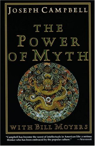 The Power of Myth, JOSEPH CAMPBELL, BILL MOYERS