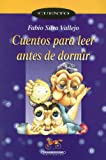 img - for Cuentos Para Leer Antes De Dormir (Coleccion Corcel) (Spanish Edition) book / textbook / text book