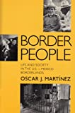 img - for Border People: Life and Society in the U.S.-Mexico Borderlands book / textbook / text book