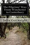 The Pilgrims' Way: From Winchester to Canterbury