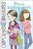 Mia's Boiling Point (Cupcake Diaries)