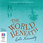 The World Beneath | Cate Kennedy