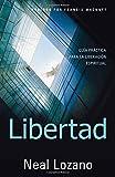 Libertad: Guia Practica Para la Liberacion Espiritual (Spanish Edition)