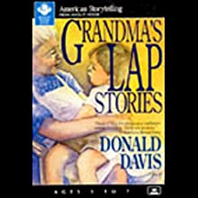 Grandma's Lap Stories (       ABRIDGED) by Donald Davis Narrated by Donald Davis