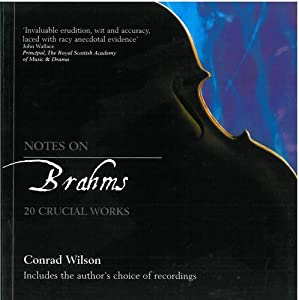 Notes On Brahms 20 Crucial Works Life Key Works Of The Worlds Greatest Composers by St Andrew Press