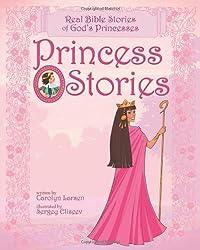 Princess Stories: Real Bible Stories of God's Princesses
