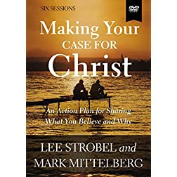Making Your Case for Christ Video Study: An Action Plan for Sharing What you Believe and Why