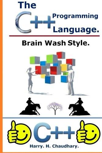 The C++ Programming Language :: : Brain Wash Style.