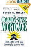 The Common-Sense Mortgage