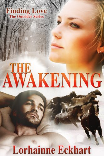 The Awakening (#3 of Finding Love ~ THE OUTSIDER SERIES, A Holiday Western Romance)
