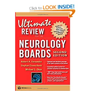 Ultimate Review for the Neurology Boards Hubert H. Fernandez MD, Stephan Eisenchenk MD and Michael S. Okun MD