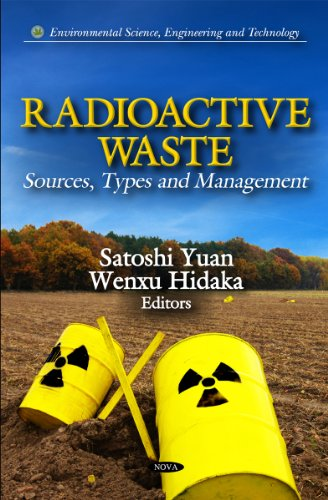 Radioactive Waste: Sources, Types and Management (Environmental Science, Engineering and Technology)