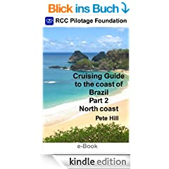 Cruising Guide to the coast of Brazil Part 2: North Coast (English Edition)