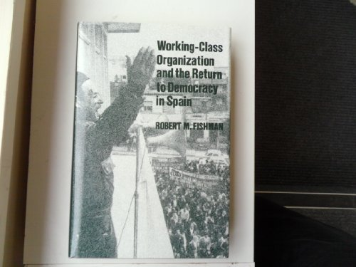 Working-Class Organizations and the Return to Democracy in Spain