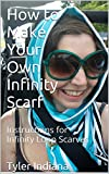 How to Make Your Own Infinity Scarf: Instructions for Infinity Loop Scarves