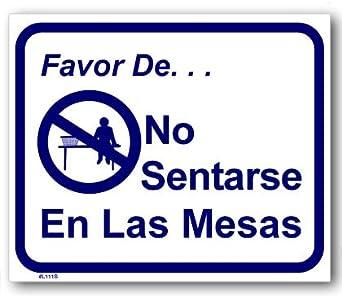 Sign - Favor De No Sentarse En Las Mesas: Amazon.com: Industrial