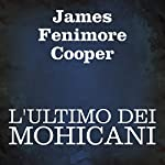 L'ultimo dei Mohicani [The Last of the Mohicans] | James Fenimore Cooper